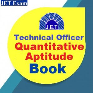 JET Technical Officer Exam Quantitative aptitude Book